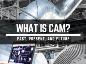 什么是CAM技术?过去,现在和未来